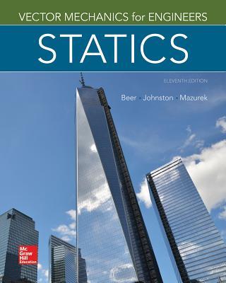 Vector Mechanics for Engineers: Statics - Beer, Ferdinand P., and Johnston, E. Russell, Jr., and Mazurek, David F.