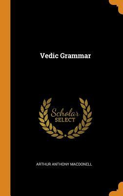 Vedic Grammar - Macdonell, Arthur Anthony