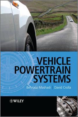 Vehicle Powertrain System - Crolla, David, and Mashadi, Behrooz