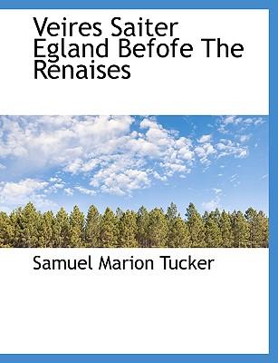 Veires Saiter Egland Befofe the Renaises - Tucker, Samuel Marion