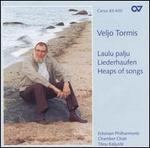 Veljo Tormis: Laulu Palju (Heaps of Songs)