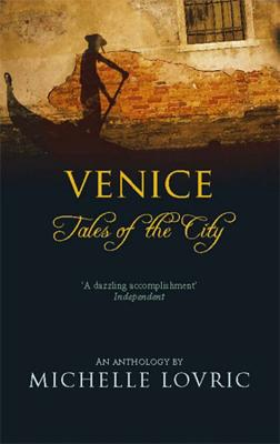Venice: Tales of the City - Lovric, Michelle
