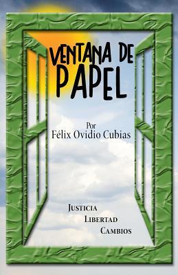 Ventana de Papel - Ovidio Cubias, Felix