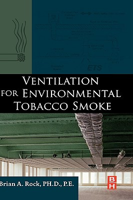 Ventilation for Environmental Tobacco Smoke - Rock, Brian A