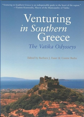 Venturing in Southern Greece: The Vatika Odysseys - Euser, Barbara J (Editor)