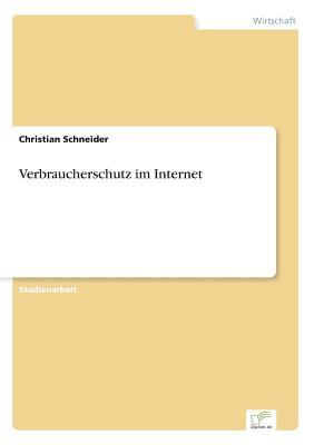 Verbraucherschutz Im Internet - Schneider, Christian