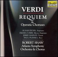 Verdi: Requiem & Operatic Choruses - Diane Curry (mezzo-soprano); Jerry Hadley (tenor); Paul Plishka (bass); Susan Dunn (soprano);...