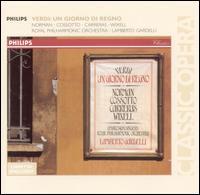 Verdi: Un Giorno Di Regno - Fiorenza Cossotto (soprano); Ingvar Wixell (baritone); Jessye Norman (mezzo-soprano); José Carreras (tenor);...