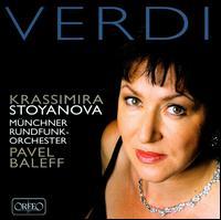 Verdi - Krassimira Stoyanova (soprano); Munich Radio Orchestra; Pavel Baleff (conductor)