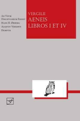 Vergil: Aeneis Libros I Et IV - Vergil, and Orberg, Hans H. (Editor)