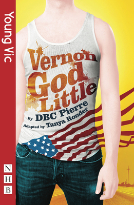 Vernon God Little - Pierre, DBC, and Ronder, Tanya (Adapted by)