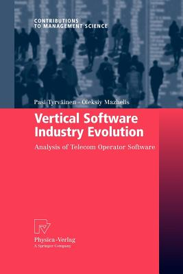 Vertical Software Industry Evolution: Analysis of Telecom Operator Software - Tyrvainen, Pasi (Editor), and Mazhelis, Oleksiy (Editor)