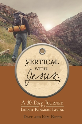 Vertical with Jesus - Butts, David, and Butts, Kim