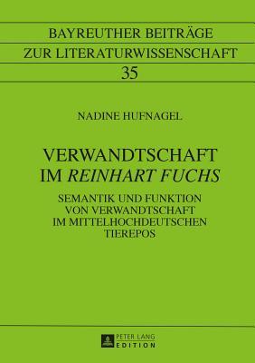 Verwandtschaft Im Reinhart Fuchs: Semantik Und Funktion Von Verwandtschaft Im Mittelhochdeutschen Tierepos - Hufnagel, Nadine