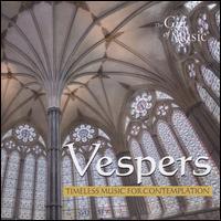 Vespers: Timeless Music for Contemplation - John Duggan (cantor); Simon Jones (vocals); Christopher Watson (conductor)