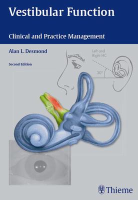 Vestibular Function: Clinical and Practice Management - Desmond, Alan L