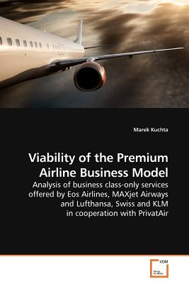 Viability of the Premium Airline Business Model - Kuchta, Marek