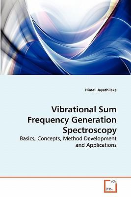 Vibrational Sum Frequency Generation Spectroscopy - Jayathilake, Himali