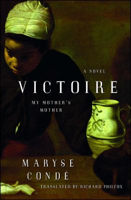 Victoire: My Mother's Mother - Conde, Maryse, and Philcox, Richard (Translated by)