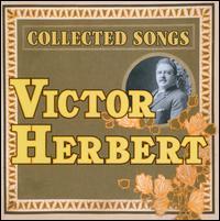 Victor Herbert: Collected Songs - Aaron Lazar (vocals); Chris Carfizzi (vocals); Christopher Cazwell (vocals); Daniel Marcus (vocals);...