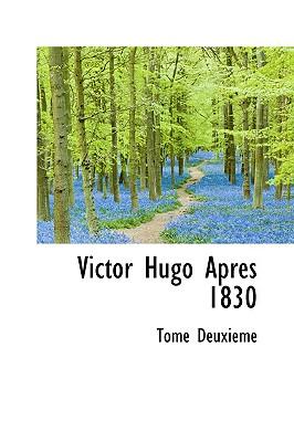 Victor Hugo Apres 1830 - Deuxieme, Tome
