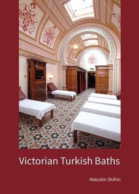 Victorian Turkish Baths - Shifrin, Malcolm R.