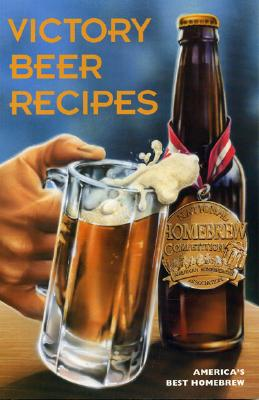 Victory Beer Recipes: America's Best Homebrew - American Homebrewers Association