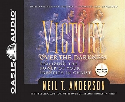 Victory Over the Darkness: Realizing the Power of Your Identity in Christ - Anderson, Neil T, Mr.