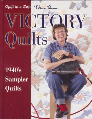 Victory Quilts: 1940's Sampler Quilts - Burns, Eleanor