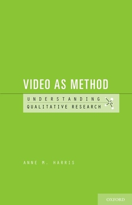 Video as Method - Harris, Anne M