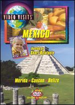 Video Visits: Mexico - Merida, Cancun, Belize