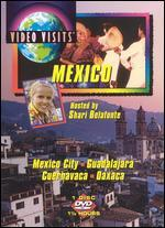 Video Visits: Mexico - Mexico City, Guadalajara, Cuernavaca, Oaxaca