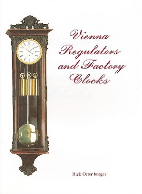 Vienna Regulators and Factory Clocks -