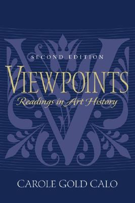 Viewpoints: Readings in Art History - Calo, Carole Gold