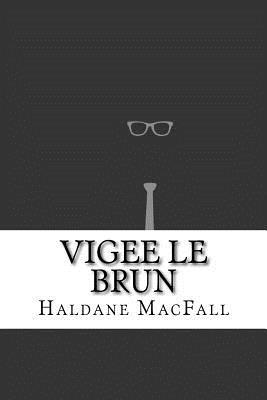 Vigee Le Brun - Macfall, Haldane