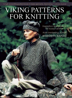 Viking Patterns for Knitting: Inspiration and Projects for Today's Knitter - Lavold, Elsebeth, and Rydell, Anders (Photographer)
