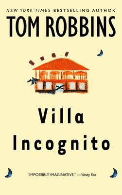 Villa Incognito - Robbins, Tom