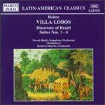 Villa-Lobos: Discovery of Brazil Suites Nos. 1-4