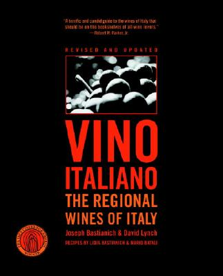 Vino Italiano: The Regional Wines of Italy - Bastianich, Joseph
