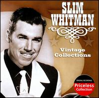 Vintage Collections Series - Slim Whitman