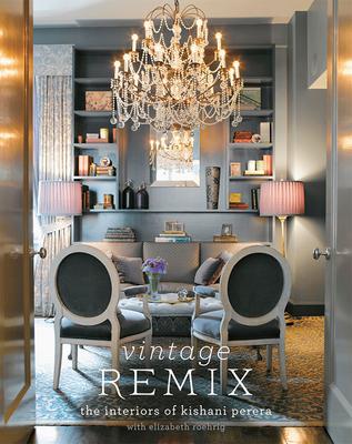 Vintage Remix: The Interiors of Kishani Perera - Perera, Kishani, and Sims, Molly (Introduction by), and Oldman, Gary (Foreword by)
