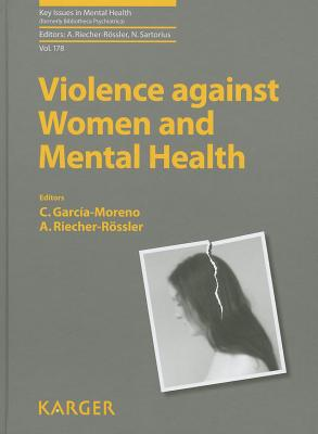 Violence against Women and Mental Health - Riecher-Rossler, A. (Series edited by), and Garcia-Moreno, C. (Editor), and Sartorius, N. (Series edited by)