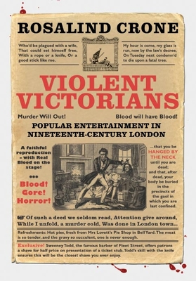 Violent Victorians: Popular Entertainment in Nineteenth-Century London - Crone, Rosalind