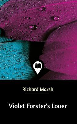 Violet Forster's Lover - Marsh, Richard
