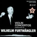 Violin Concertos Conducted by Wilhelm Furtwängler