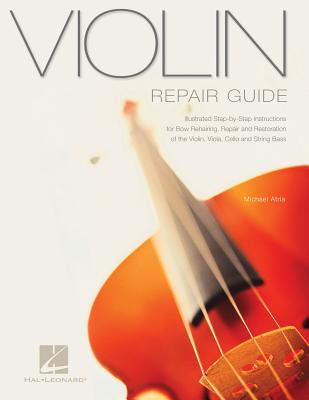 Violin Repair Guide - Atria, Michael