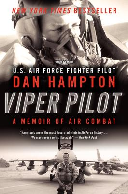 Viper Pilot: A Memoir of Air Combat - Hampton, Dan
