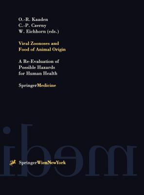 Viral Zoonoses and Food of Animal Origin: A Re-Evaluation of Possible Hazards for Human Health - Kaaden, Oskar-Ruger (Editor), and Czerny, Claus-Peter (Editor), and Eichhorn, Werner (Editor)