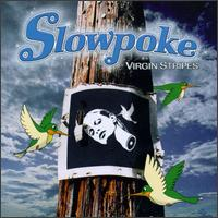 Virgin Stripes - Slowpoke