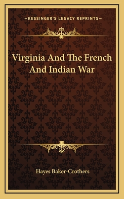 Virginia and the French and Indian War - Baker-Crothers, Hayes